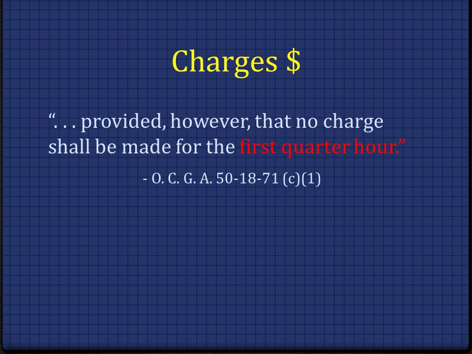 Charges $ . provided, however, that no charge shall be made for the first quarter hour. - O.