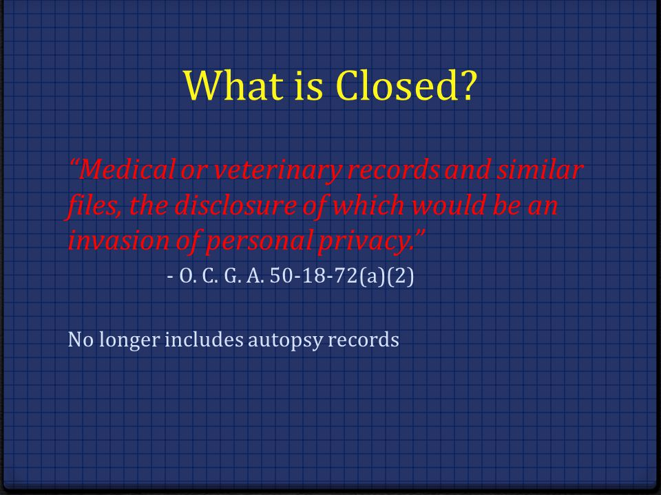 What is Closed Medical or veterinary records and similar files, the disclosure of which would be an invasion of personal privacy.