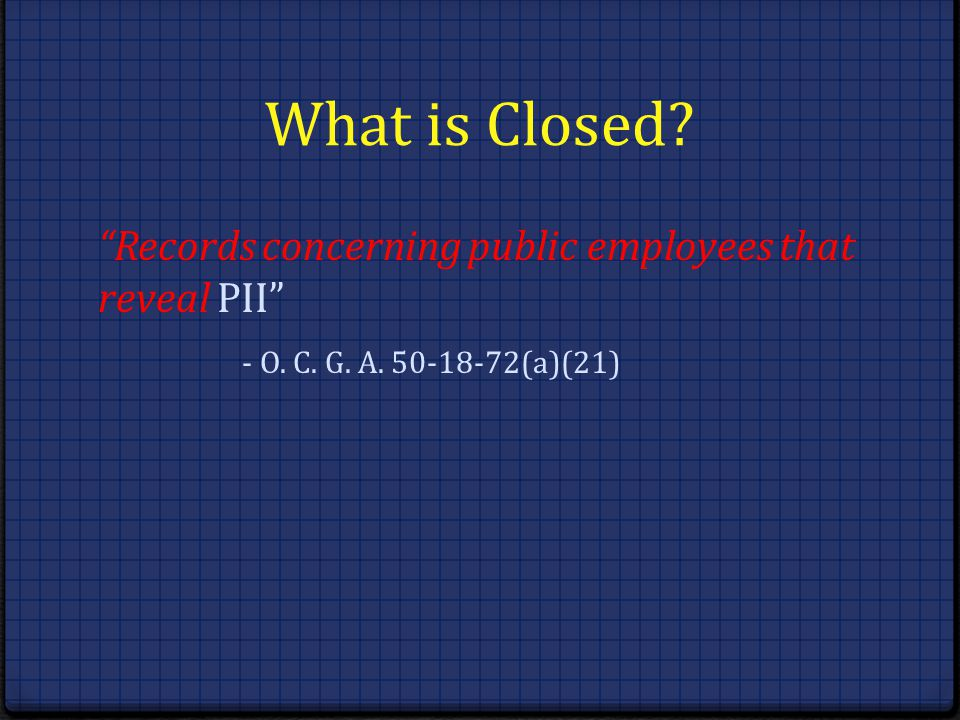 What is Closed Records concerning public employees that reveal PII - O. C. G. A. 50-18-72(a)(21)