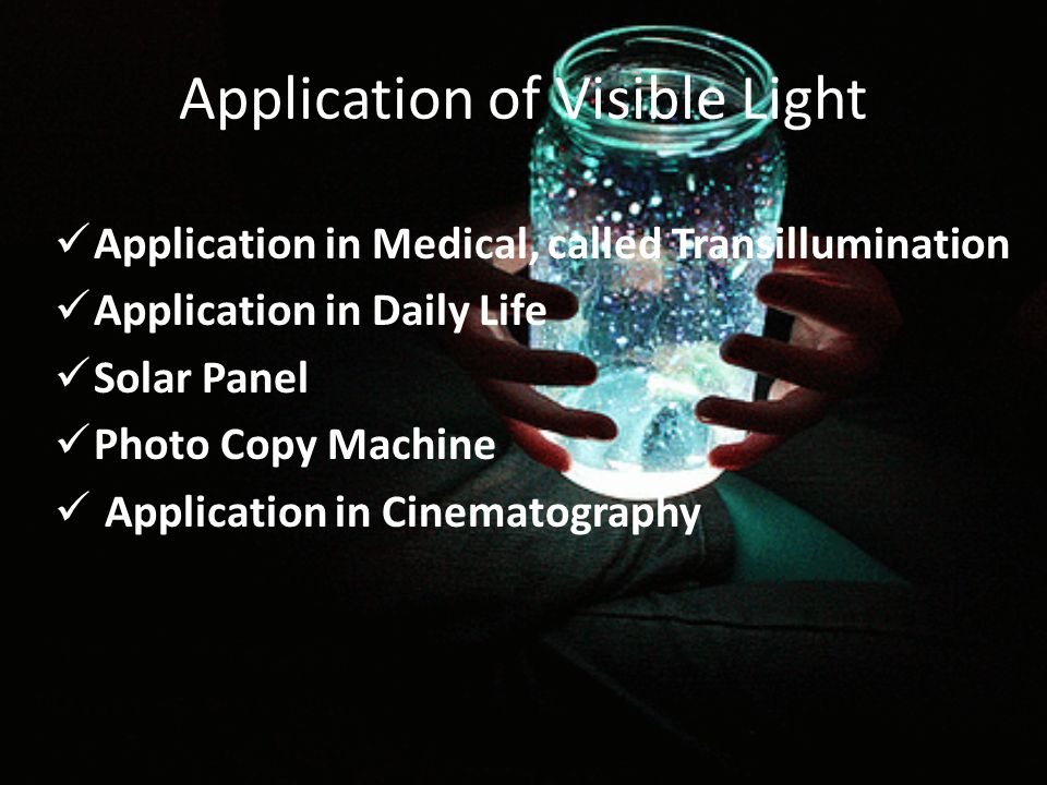 Application of Visible Light