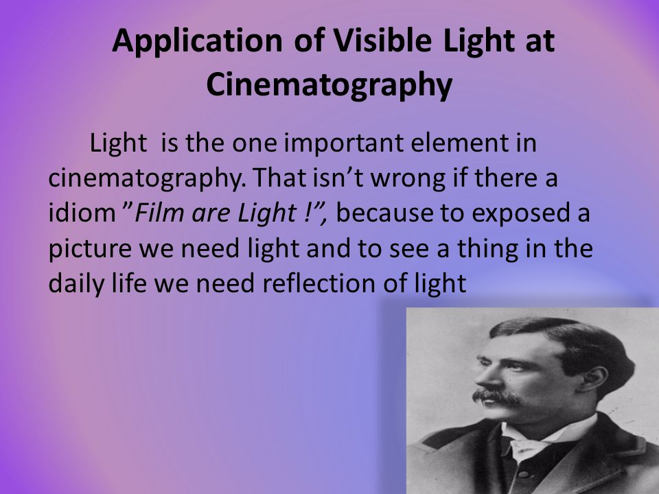 Application of Visible Light at Cinematography