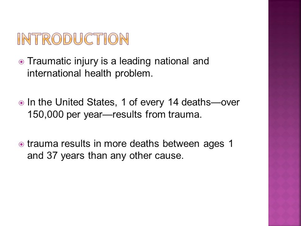 introduction Traumatic injury is a leading national and international health problem.