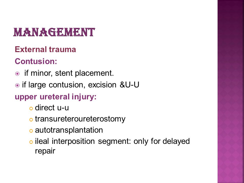 management External trauma Contusion: if minor, stent placement.