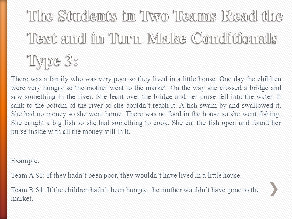 The Students in Two Teams Read the Text and in Turn Make Conditionals Type 3: