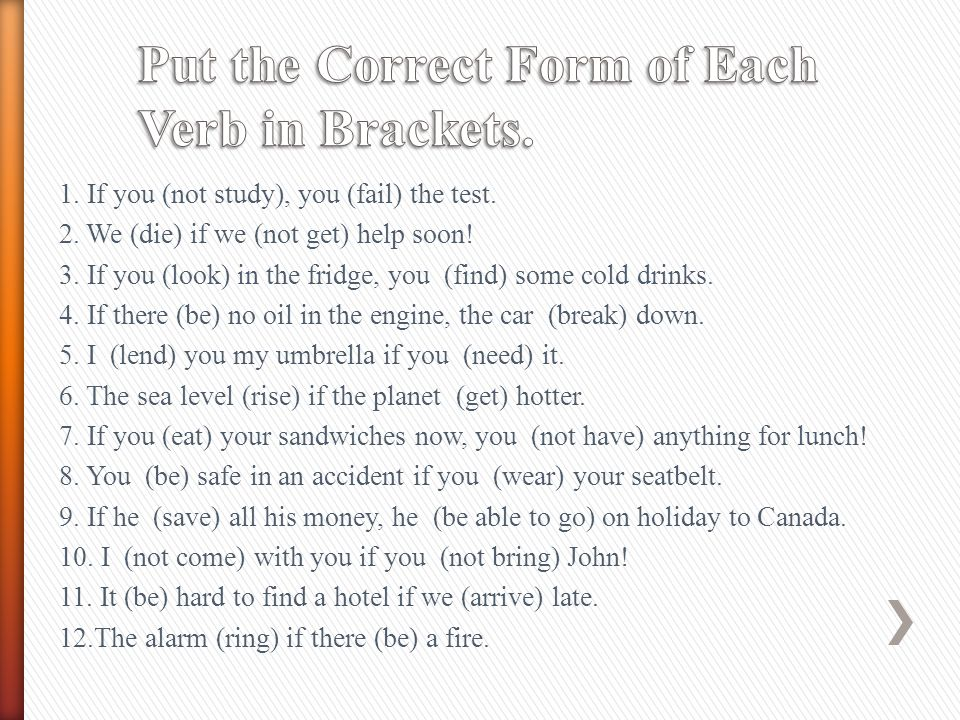 Put the Correct Form of Each Verb in Brackets.