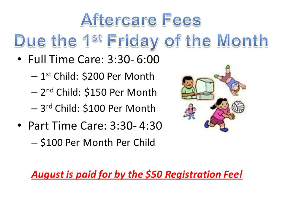 Aftercare Fees Due the 1st Friday of the Month