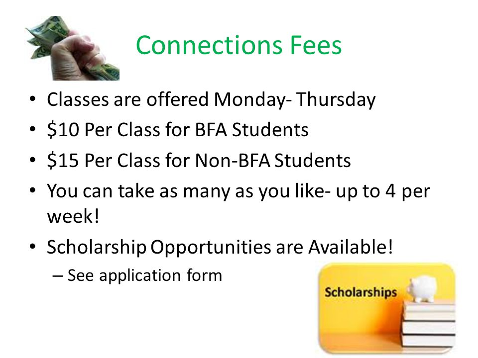 Connections Fees Classes are offered Monday- Thursday