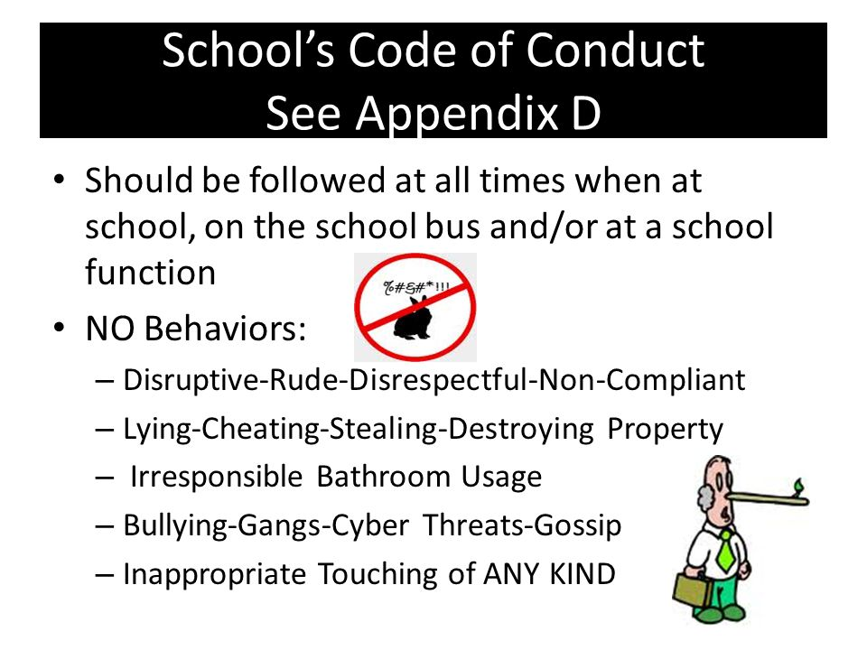 School's Code of Conduct See Appendix D
