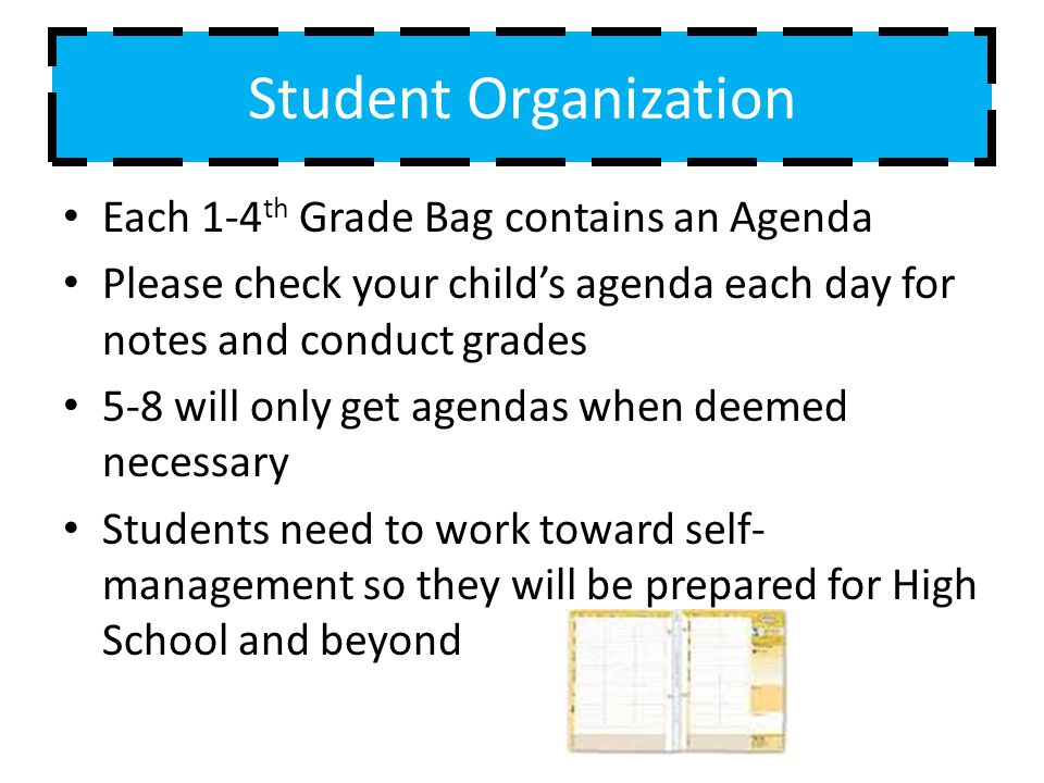 Student Organization Each 1-4th Grade Bag contains an Agenda