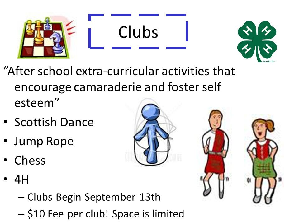 Clubs After school extra-curricular activities that encourage camaraderie and foster self esteem Scottish Dance.