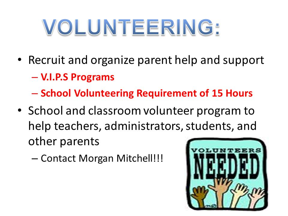 VOLUNTEERING: Recruit and organize parent help and support