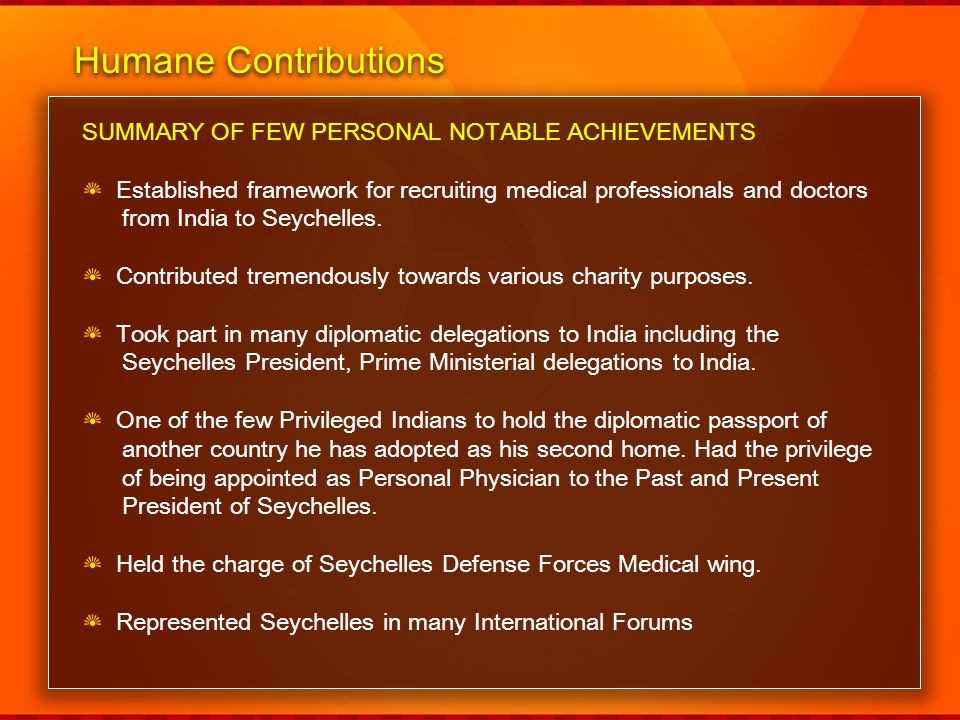 Humane Contributions SUMMARY OF FEW PERSONAL NOTABLE ACHIEVEMENTS