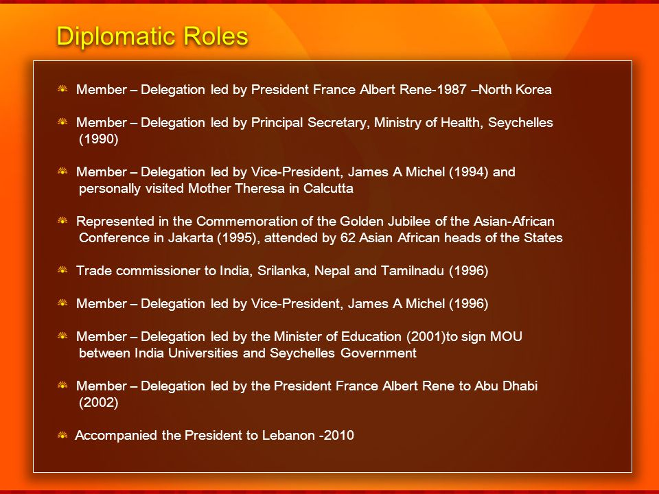 Diplomatic Roles Member – Delegation led by President France Albert Rene-1987 –North Korea.