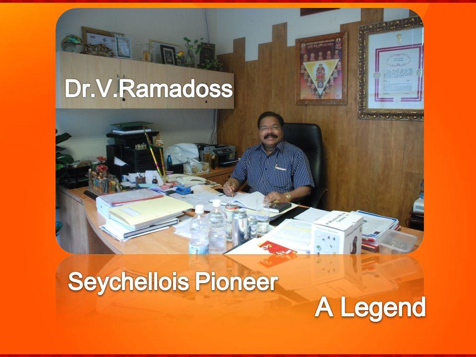 Dr.V.Ramadoss Seychellois Pioneer A Legend