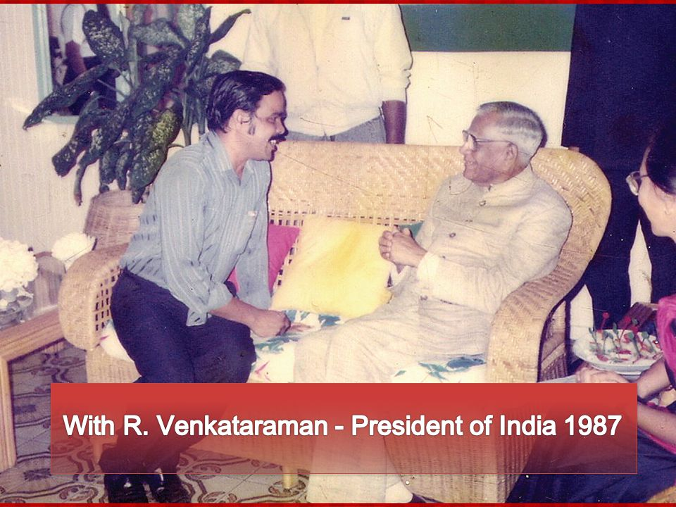 With R. Venkataraman - President of India 1987