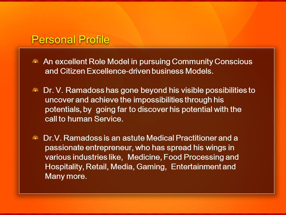 Personal Profile An excellent Role Model in pursuing Community Conscious. and Citizen Excellence-driven business Models.