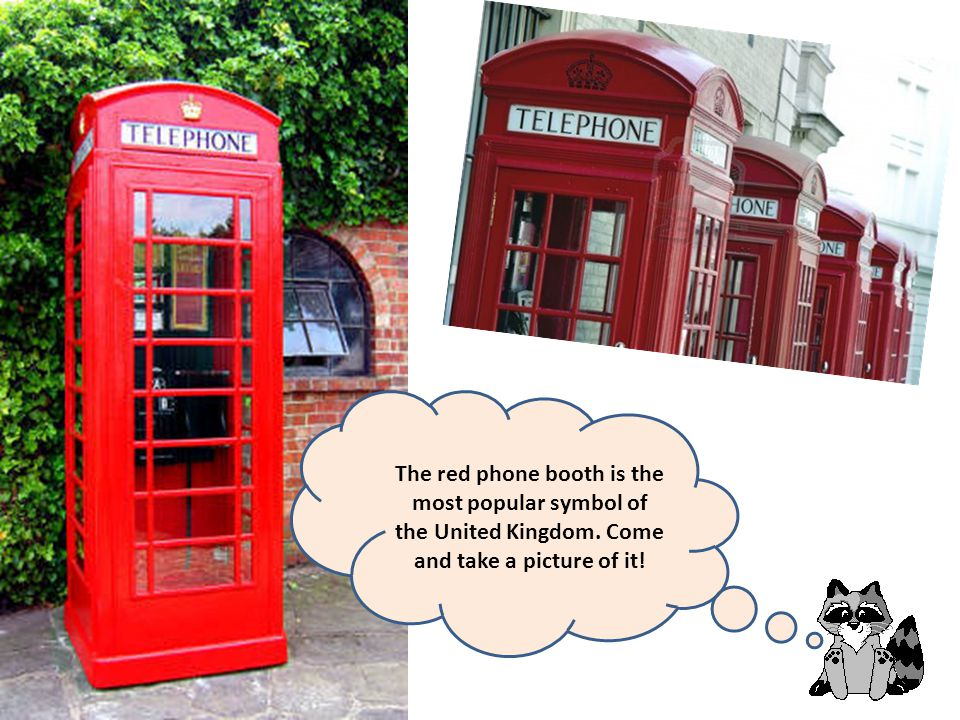 The red phone booth is the most popular symbol of the United Kingdom