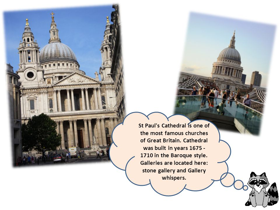 St Paul s Cathedral is one of the most famous churches of Great Britain.