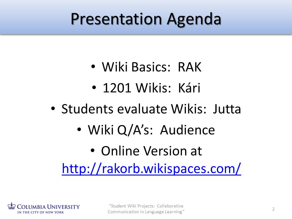 Presentation Agenda Wiki Basics: RAK 1201 Wikis: Kári
