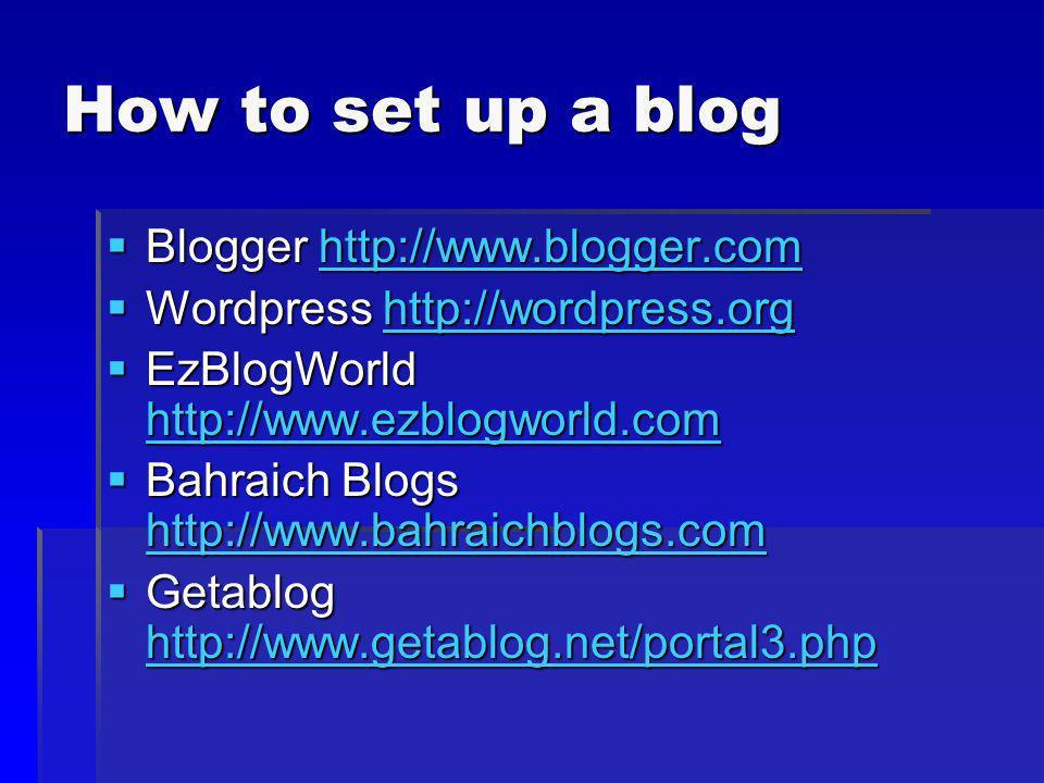 How to set up a blog Blogger http://www.blogger.com