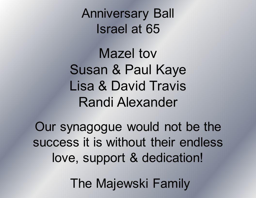 The Majewski Family Mazel tov Susan & Paul Kaye Lisa & David Travis