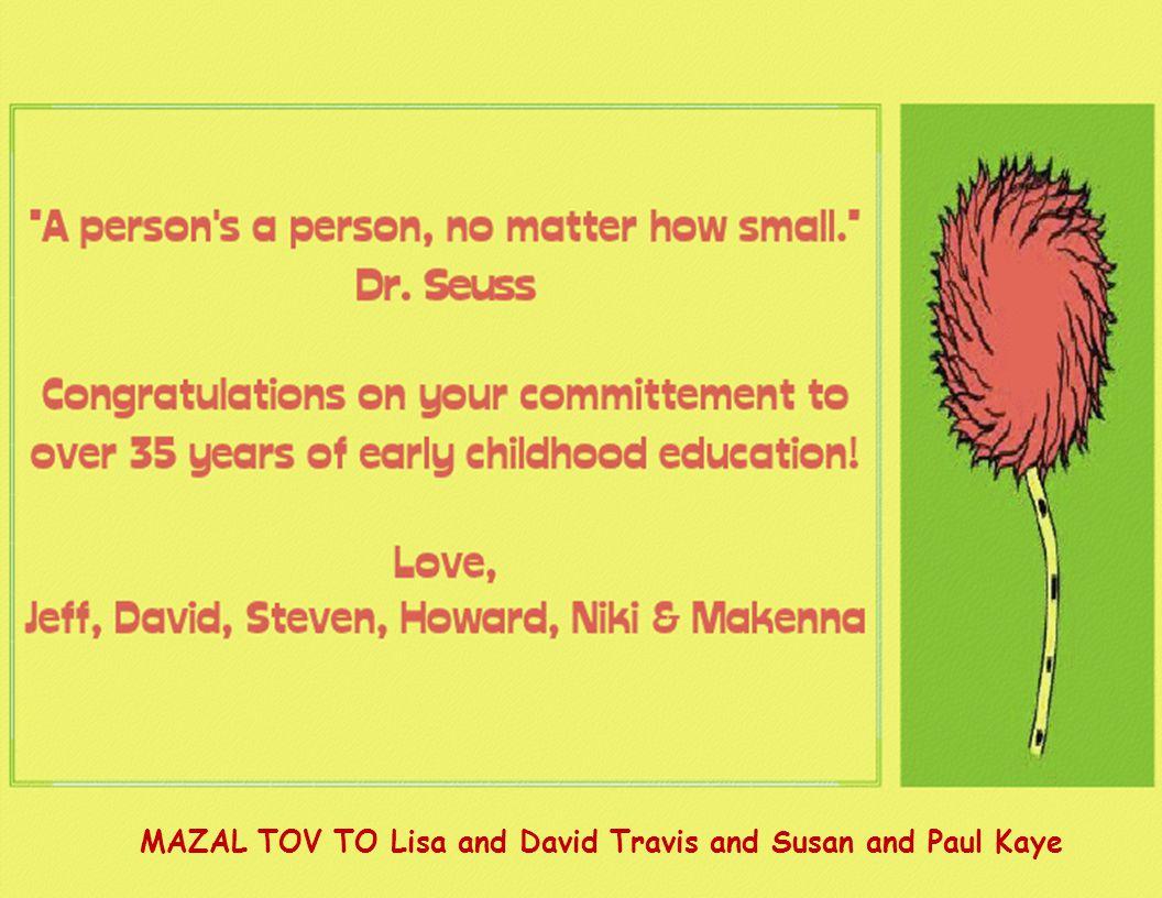 MAZAL TOV TO Lisa and David Travis and Susan and Paul Kaye