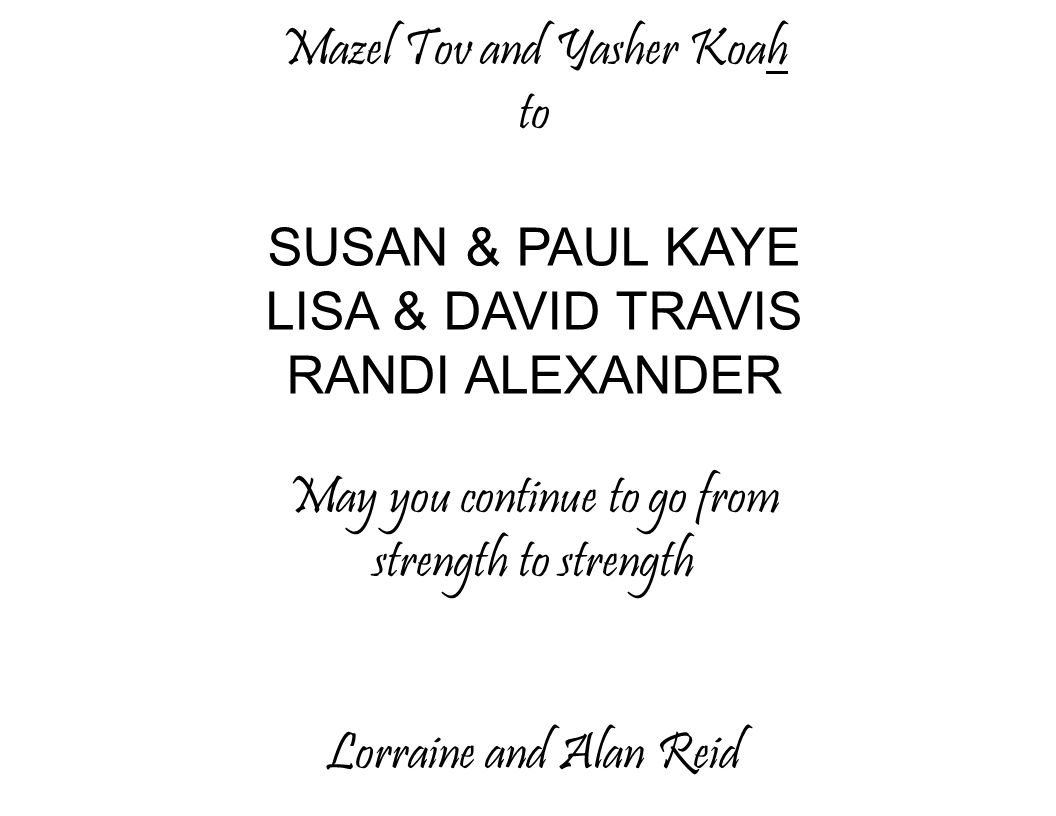 Mazel Tov and Yasher Koah to SUSAN & PAUL KAYE LISA & DAVID TRAVIS