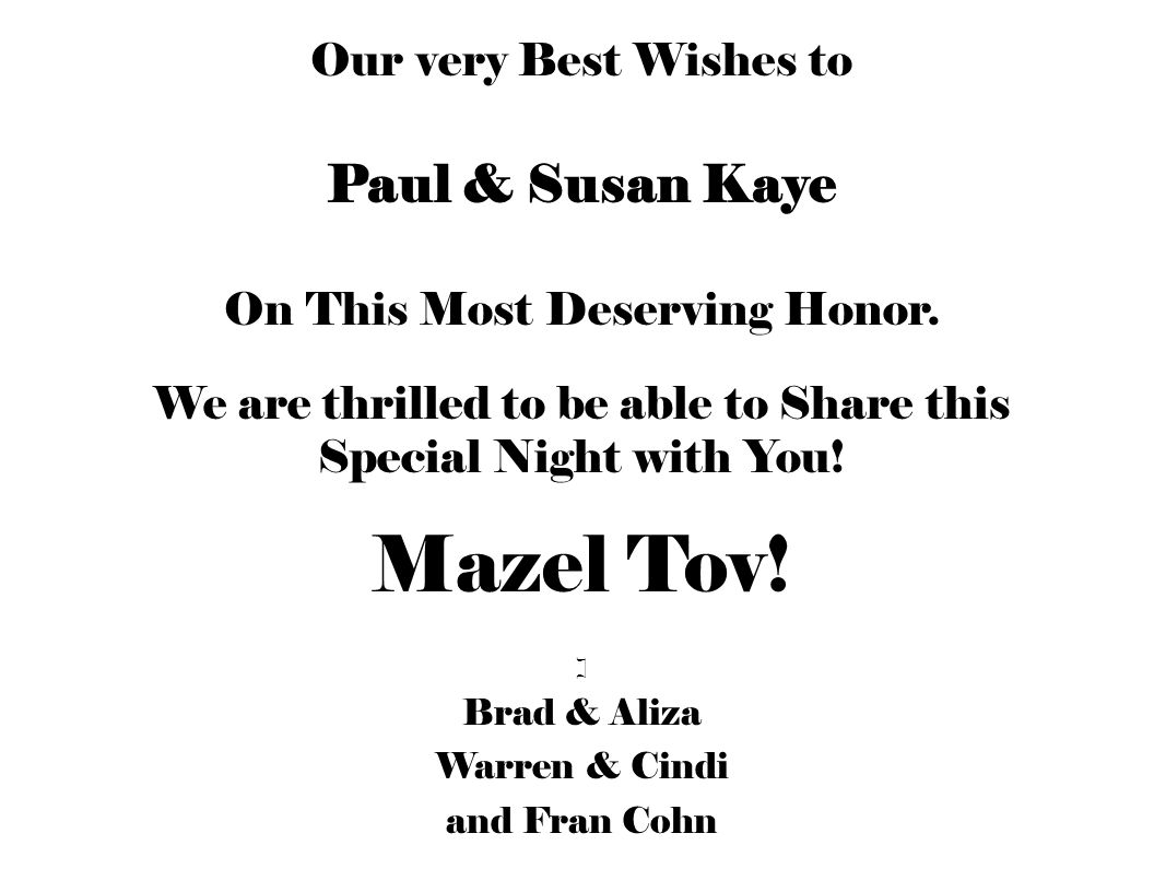 Mazel Tov! Paul & Susan Kaye Our very Best Wishes to