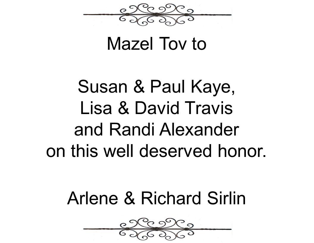 on this well deserved honor. Arlene & Richard Sirlin