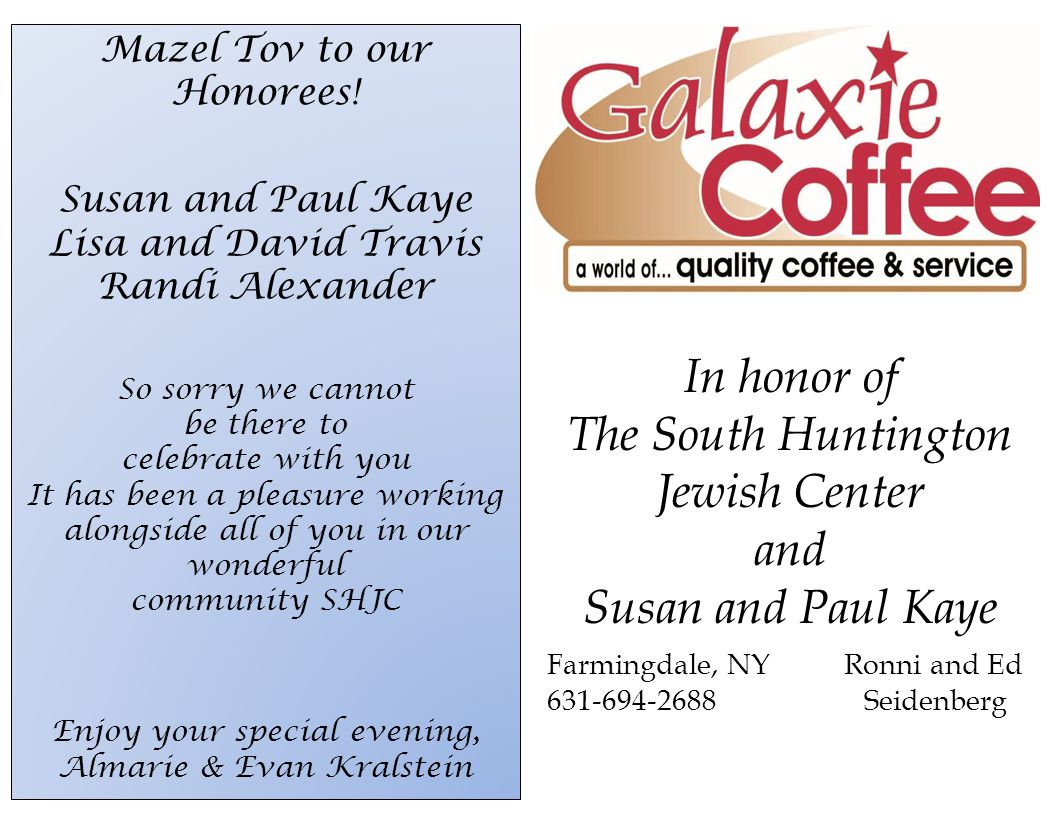 In honor of The South Huntington Jewish Center and Susan and Paul Kaye