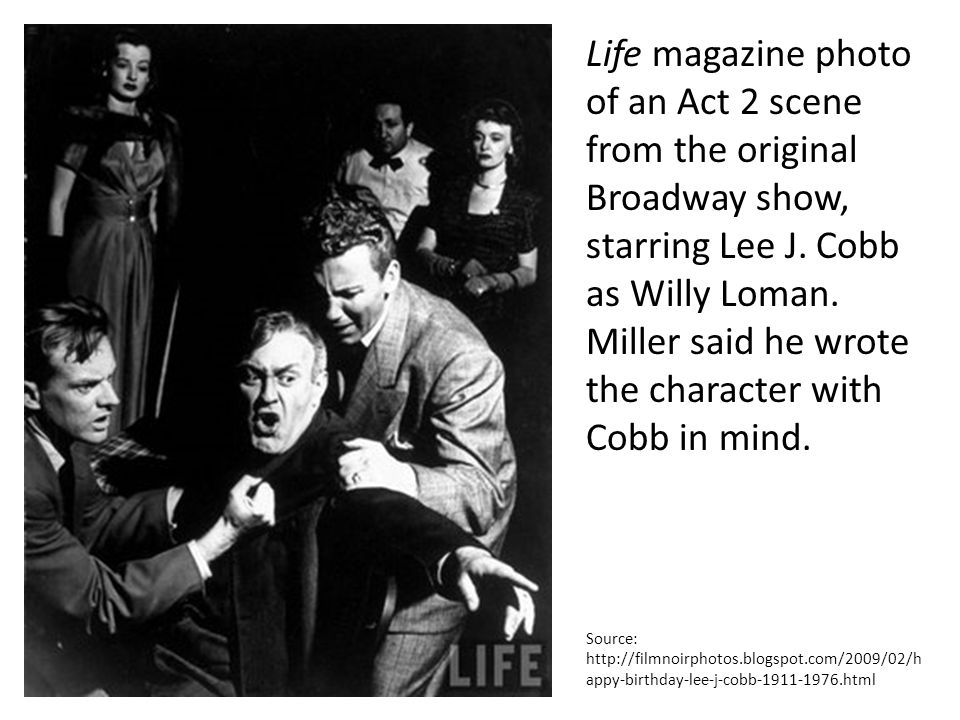 Life magazine photo of an Act 2 scene from the original Broadway show, starring Lee J. Cobb as Willy Loman. Miller said he wrote the character with Cobb in mind.