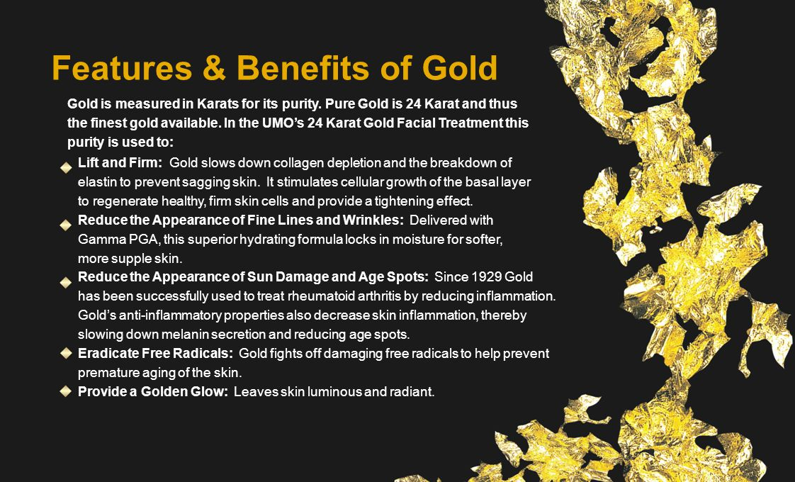 Features & Benefits of Gold
