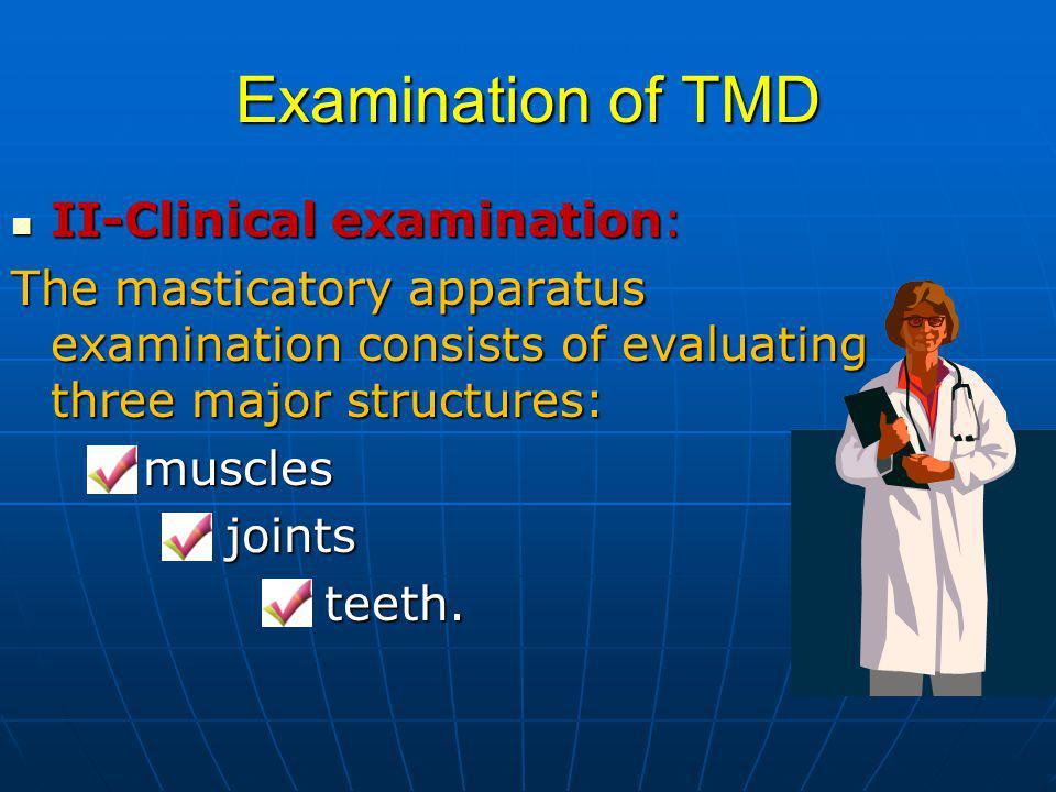 Examination of TMD II-Clinical examination: