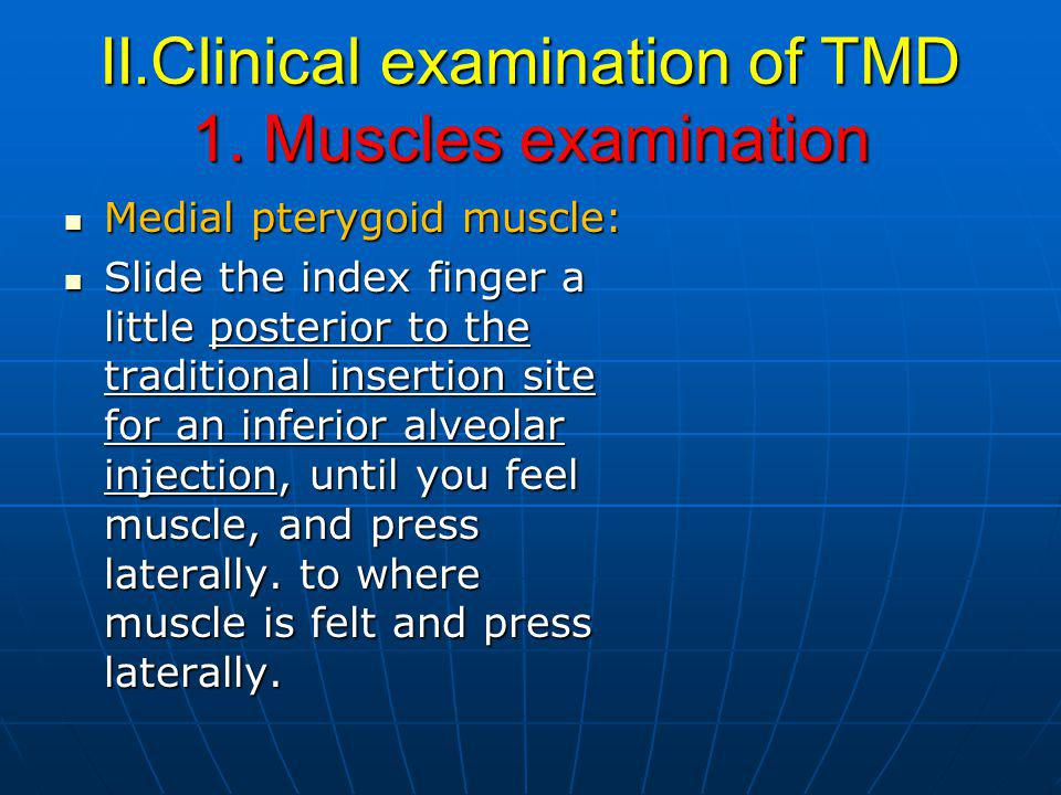 II.Clinical examination of TMD 1. Muscles examination