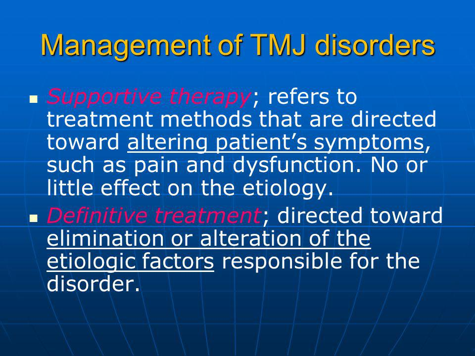 Management of TMJ disorders