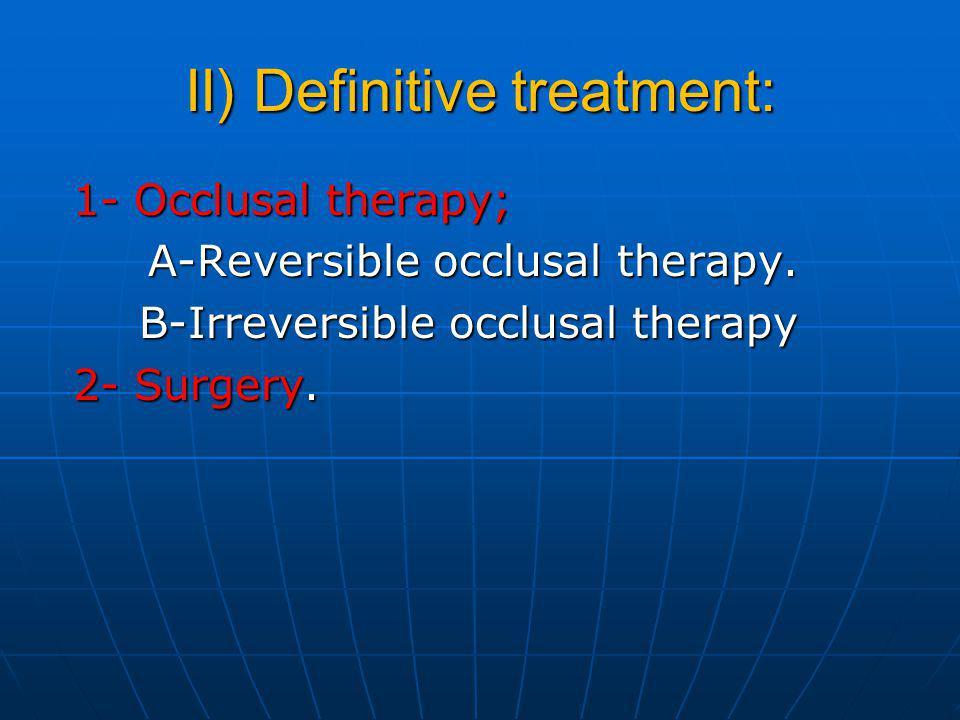II) Definitive treatment: