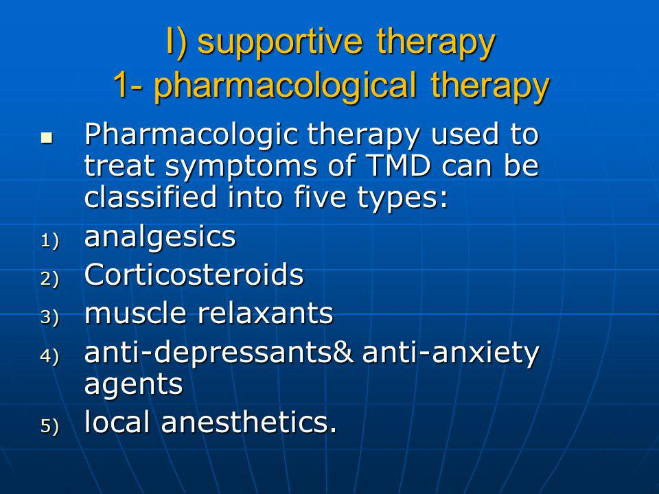 I) supportive therapy 1- pharmacological therapy