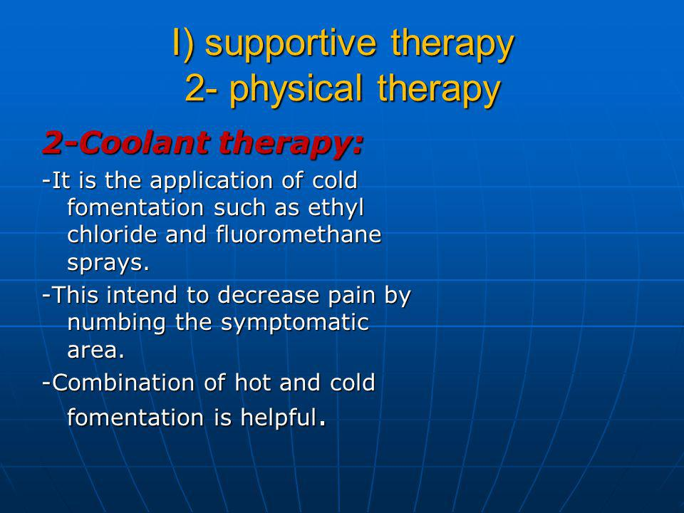 I) supportive therapy 2- physical therapy