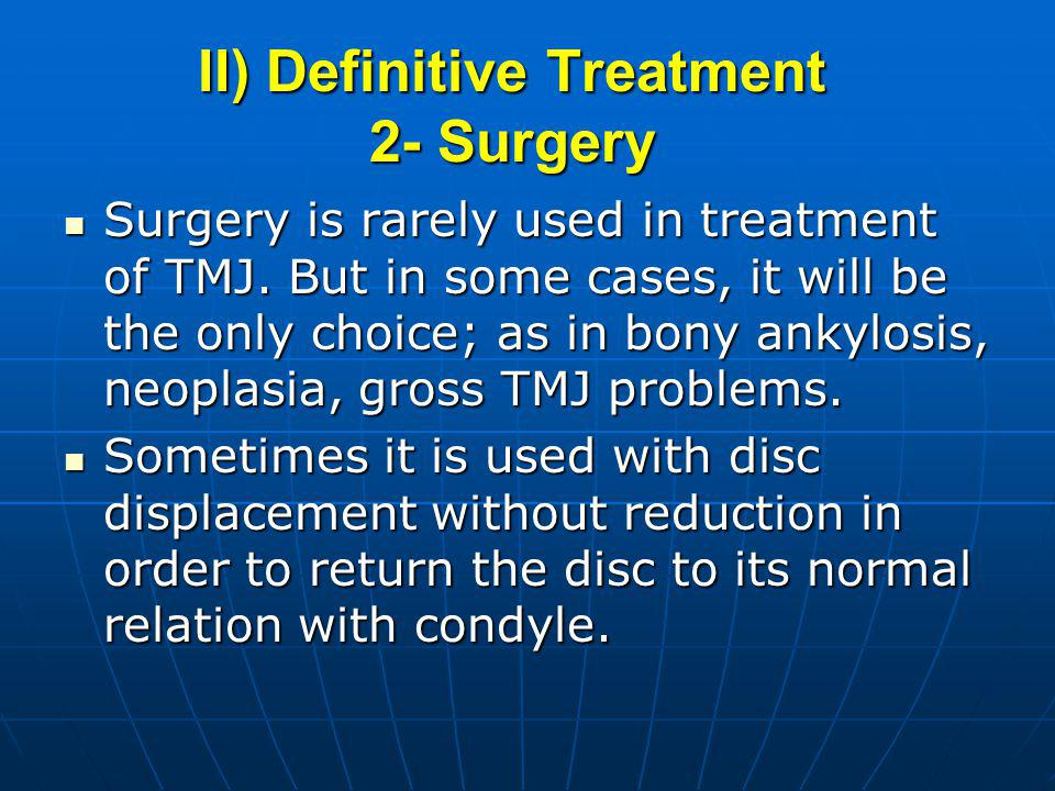 II) Definitive Treatment 2- Surgery