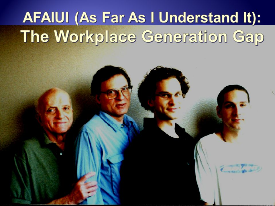 AFAIUI (As Far As I Understand It): The Workplace Generation Gap
