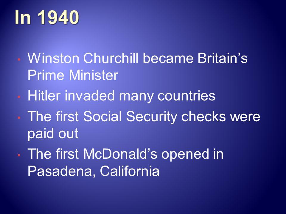In 1940 Winston Churchill became Britain's Prime Minister