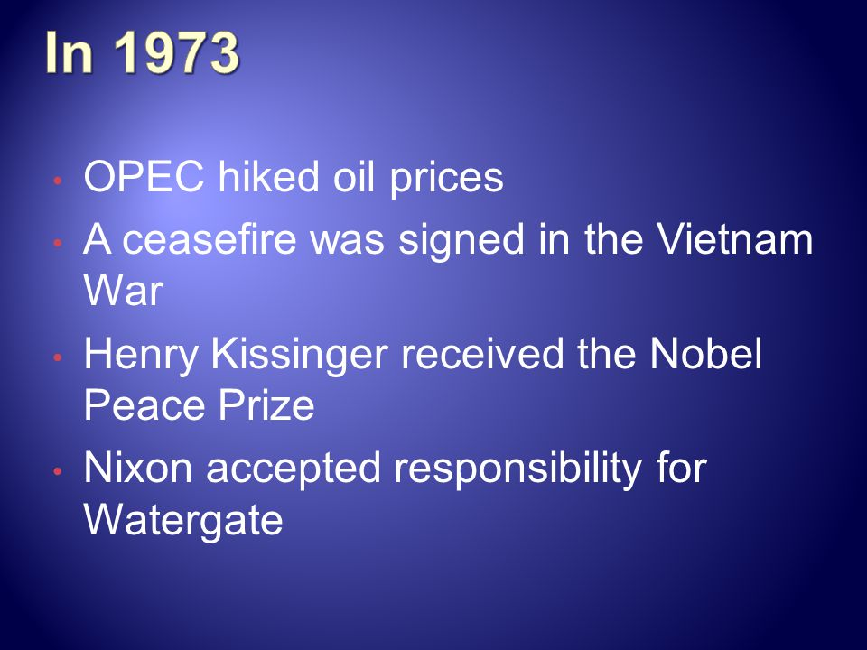 In 1973 OPEC hiked oil prices