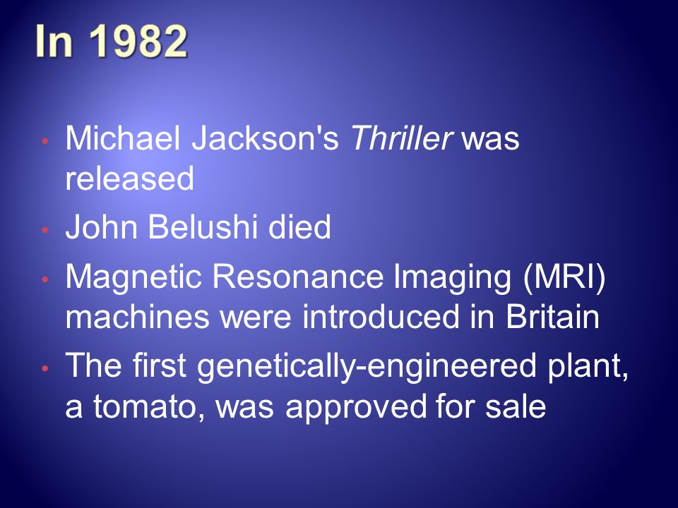 In 1982 Michael Jackson s Thriller was released John Belushi died