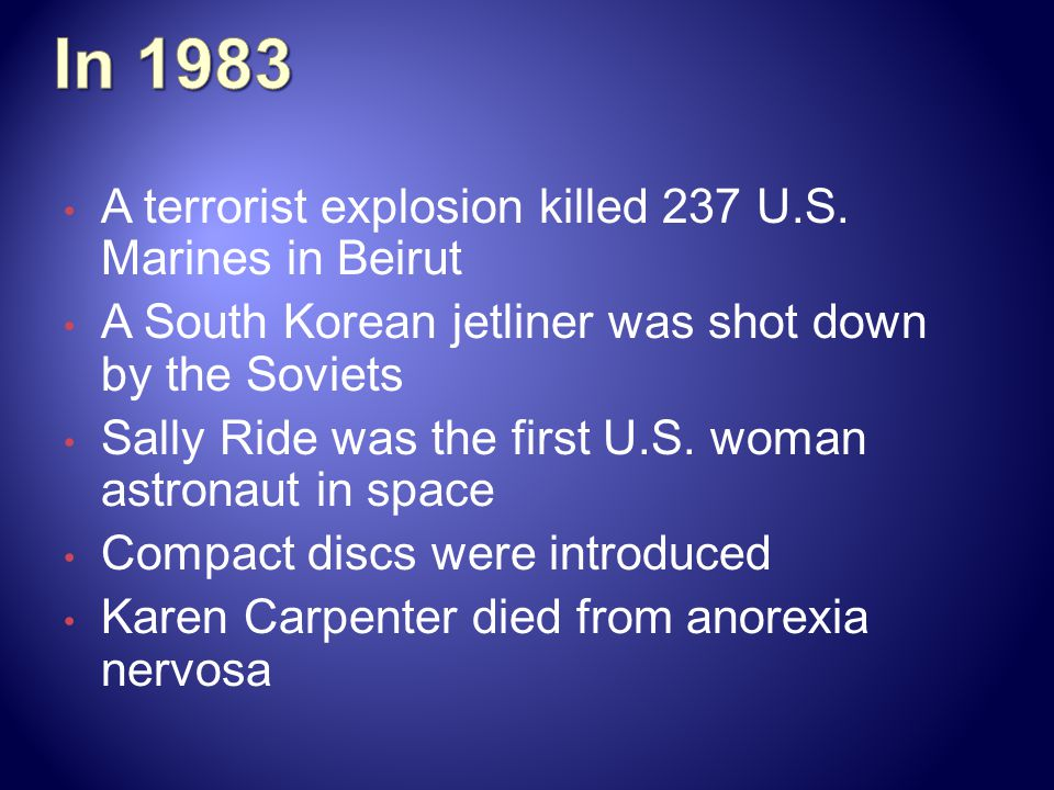 In 1983 A terrorist explosion killed 237 U.S. Marines in Beirut