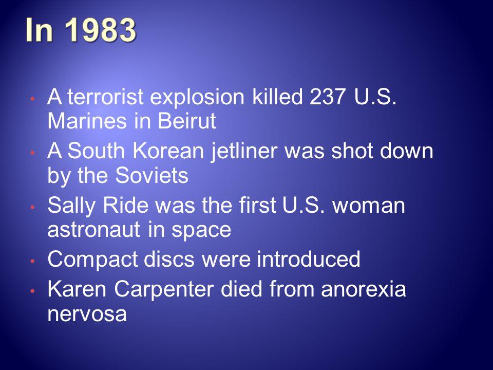 In 1983 A terrorist explosion killed 237 U.S. Marines in Beirut