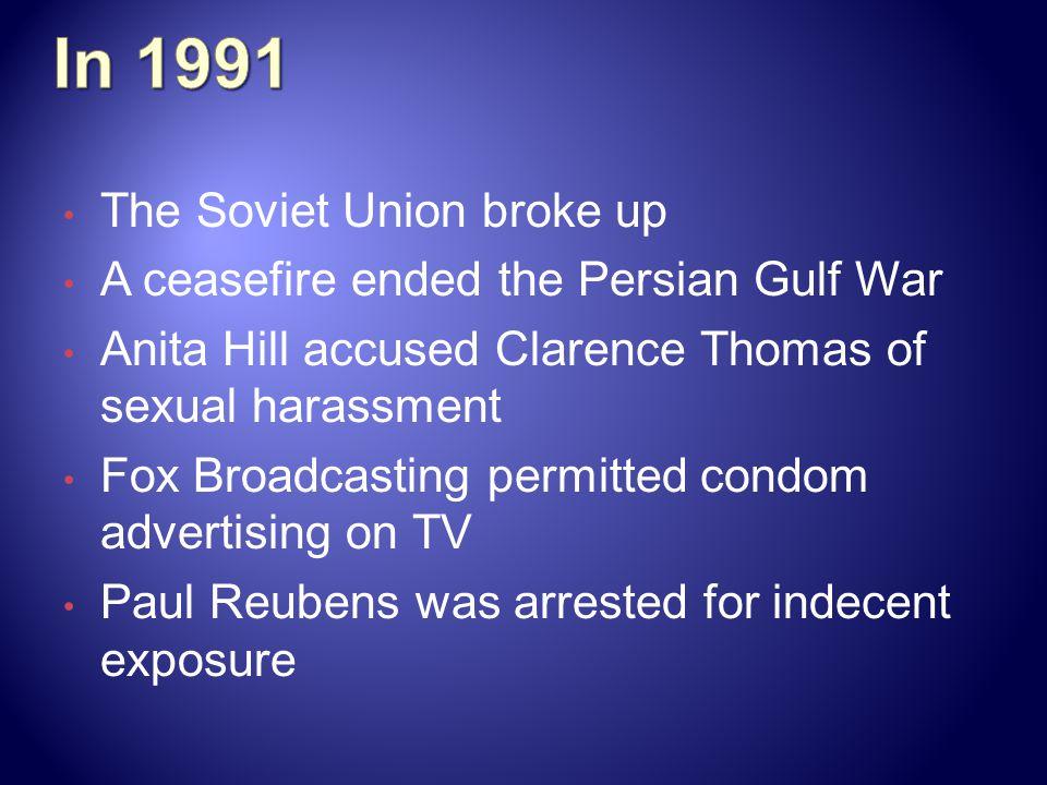 In 1991 The Soviet Union broke up