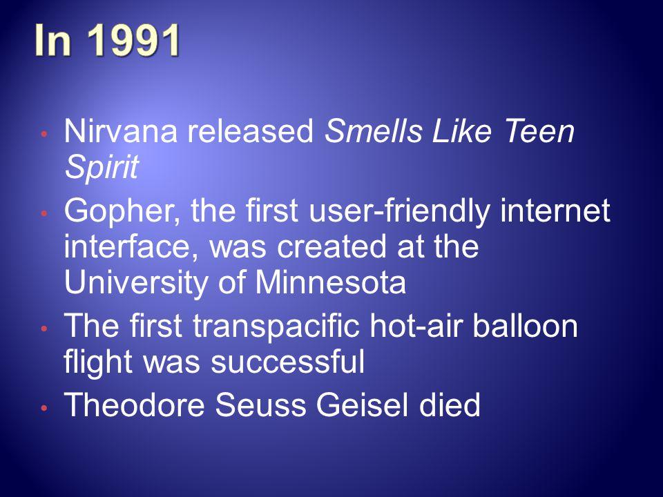 In 1991 Nirvana released Smells Like Teen Spirit