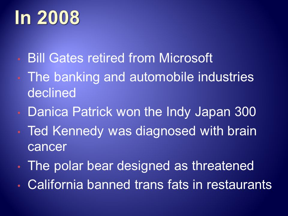 In 2008 Bill Gates retired from Microsoft