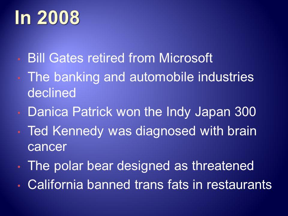In 2008 Bill Gates retired from Microsoft
