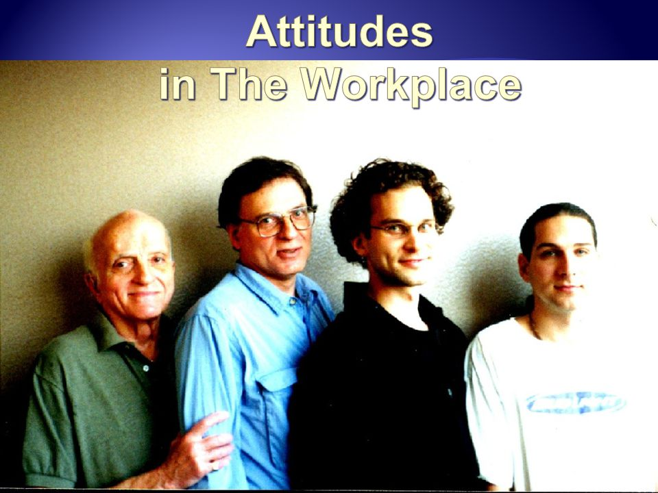 Attitudes in The Workplace